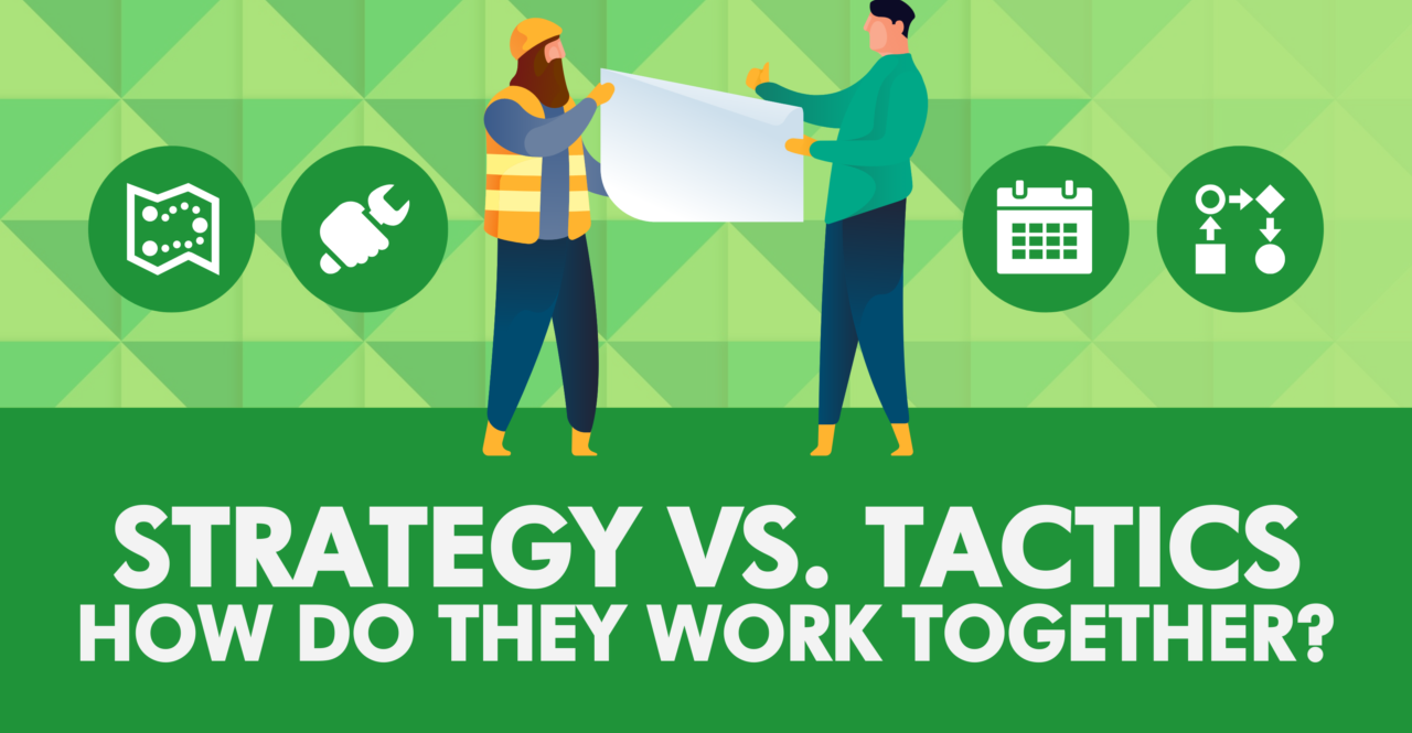 Strategies vs. Tactics